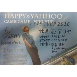 6月25日(土曜日)HAPPY & YAHHOO  CAME CAME , HUG HUG  LIVE TOUR 2016 焼津 むずりや